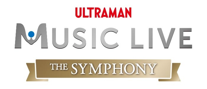 ULTRAMAN MUSIC LIVE~The Symphony~